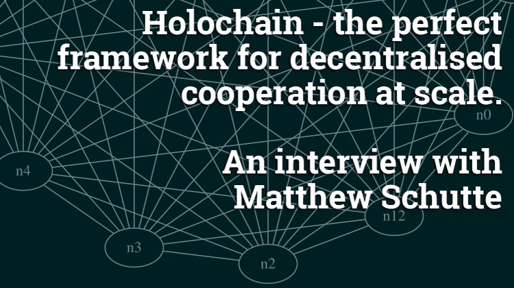 Holochain – the perfect framework for decentralised cooperation at