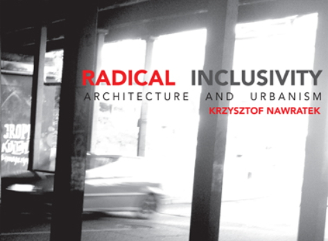 A book on Radical Inclusivity in Architecture and Urbanism