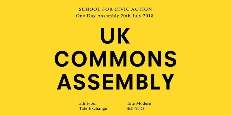 UK Commons Assembly, School for Civic Action, 20th July 2018